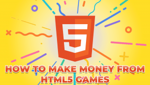 How to Make Money from HTML5 Games